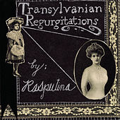 Play & Download Transylvanian Regurgitations by Rasputina | Napster