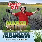Play & Download Marsh Mud Madness by Roger Day | Napster