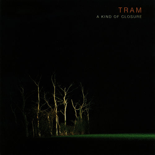 A Kind of Closure by Tram