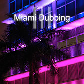 Play & Download Miami Dubbing, Vol. 3 by Various Artists | Napster