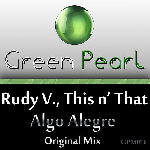 Play & Download Algo Alegre (Original Mix) by Rudy V | Napster