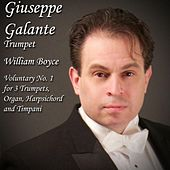 William Boyce: Voluntary No. 1 in D Major for 3 Trumpets, Organ, Harpsichord and Timpani by Giuseppe Galante