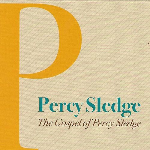 Play & Download The Gospel of Percy Sledge by Percy Sledge | Napster