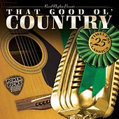 Play & Download That Good Ol' Country: Power Picks - 25 Traditional Classics by Various Artists | Napster