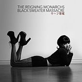 Play & Download Black Sweater Massacre by The Reigning Monarchs | Napster