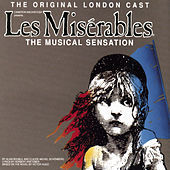 Play & Download Les Miserables - The Original London Cast by Les Misérables - Original London Cast | Napster