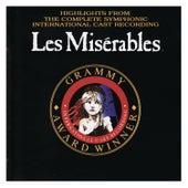 Les Misérables: Highlights from the Complete Symphonic Recording by Les Misérables: International Cast