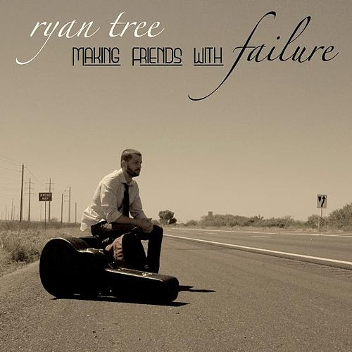 Play & Download Making Friends With Failure by Ryan Tree | Napster