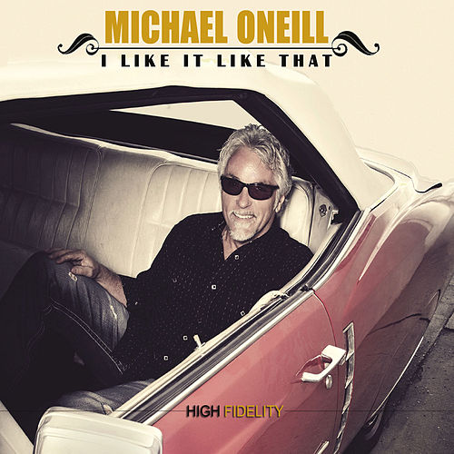 Play & Download I Like It Like That by Michael O'Neill | Napster