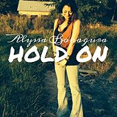 Hold On by Alyssa Bonagura