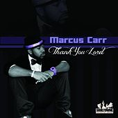 Play & Download Thank You Lord by Marcus Carr | Napster
