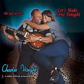 Lets Make Love Tonight by Charles Wright