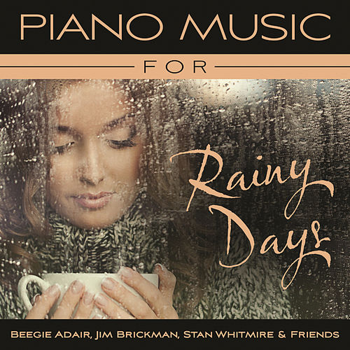 Piano Music For Rainy Days by Various Artists