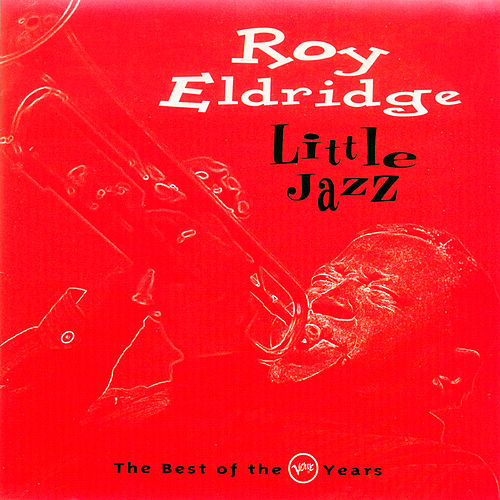 Little Jazz: The Best Of The Verve Years by Roy Eldridge