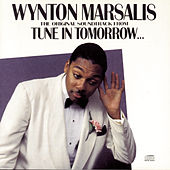 Play & Download Tune In Tomorrow... by Wynton Marsalis | Napster