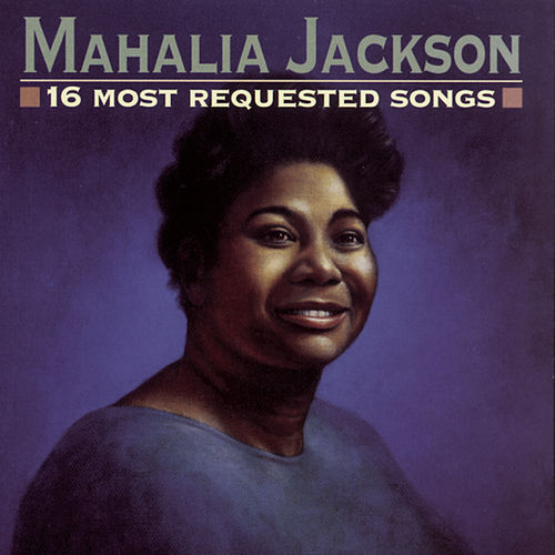 Play & Download 16 Most Requested Songs by Mahalia Jackson | Napster