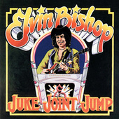 Juke Joint Jump by Elvin Bishop