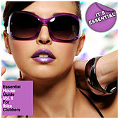 Play & Download Essential House Guide, Vol. 8 - For Ibiza Clubbers by Various Artists | Napster