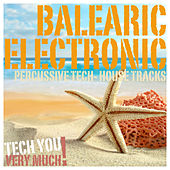Balearic Electronic (Percussive Tech-House Tracks) by Various Artists