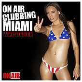 Play & Download On Air Clubbing Miami WMC Edition by Various Artists | Napster