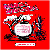 Play & Download Paloma Mensajera by Amigos | Napster