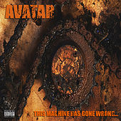 Play & Download This Machine Has Gone Wrong... by Avatar | Napster