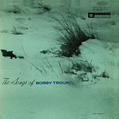 Play & Download The Songs Of Bobby Troup by Bobby Troup | Napster