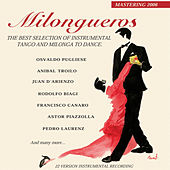 Play & Download Milongueros (the best selection of instrumental tango and milonga) by Various Artists | Napster