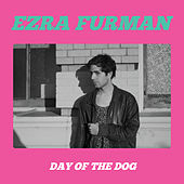 Day Of The Dog by Ezra Furman