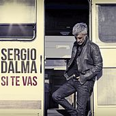 Play & Download Si te vas by Sergio Dalma | Napster