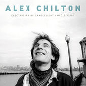 Play & Download Electricity By Candlelight / NYC 2/13/97 by Alex Chilton | Napster