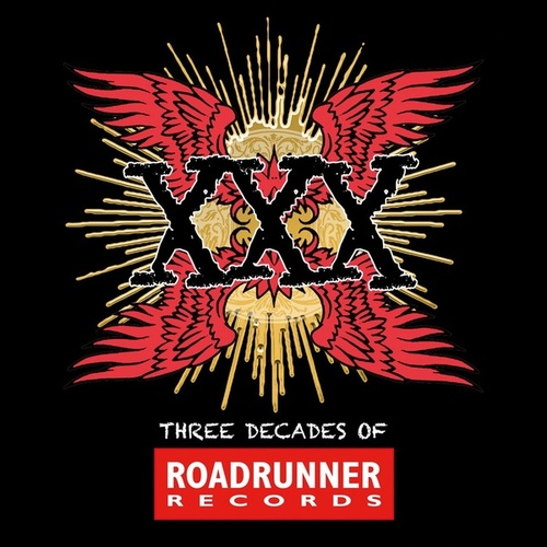 Play & Download XXX: Three Decades Of Roadrunner Records by Various Artists | Napster