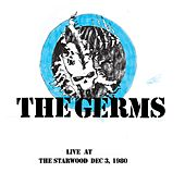 Play & Download Live At The Starwood Dec 3, 1980 by The Germs | Napster