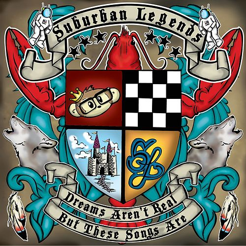 Play & Download Dreams Aren't Real, But These Songs Are Vol. 1 by Suburban Legends | Napster