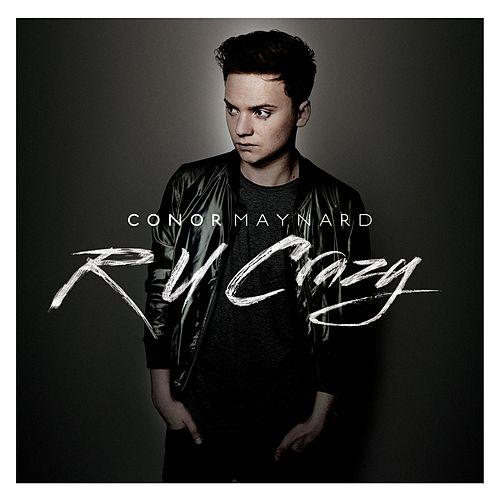 R U Crazy by Conor Maynard