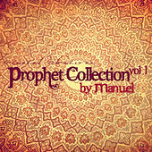 Prophet Collection, Vol. 1 (Mixed By Manuel) by Various Artists