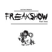 Play & Download Freakshow, Pt. 2 by Electrixx | Napster
