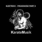 Play & Download Freakshow, Pt. 3 by Electrixx | Napster
