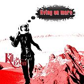 Play & Download Living on Mars EP by Kill for Eden | Napster