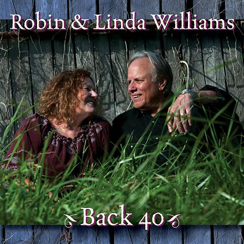 Play & Download Back 40 by Robin & Linda Williams | Napster