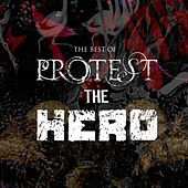 Play & Download The Best of Protest the Hero by Protest The Hero | Napster