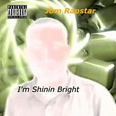 I'm Shinin Bright - Single by Jom Rapstar