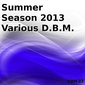 Summer Season 2013 Various D.B.M. by Various Artists