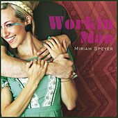 Play & Download Workin Man by Miriam Speyer | Napster