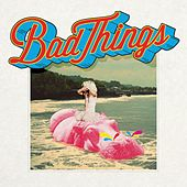 Bad Things (Deluxe Version) by Bad Things
