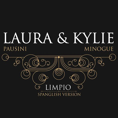 Play & Download Limpio (with Kylie Minogue spanglish version) by Laura Pausini | Napster