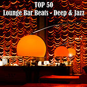 Top 50 Lounge Bar Beats (Depp & Jazz) by Various Artists
