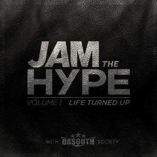 Play & Download Jam the Hype - Vol.1 (Life Turned Up) by Various Artists | Napster