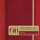 Raï Club Culture, Vol. 1 (The Sound of North Africa) by Various Artists