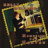 Play & Download Homesick for Heaven by Kelly Willard | Napster